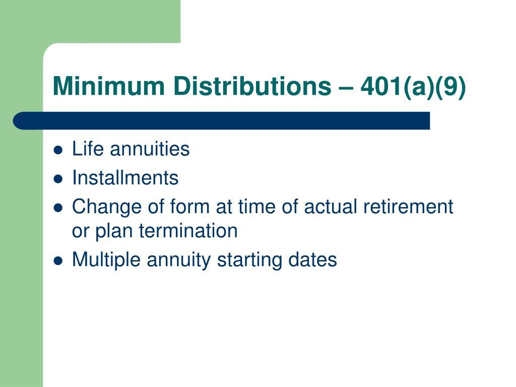 Minimum Distributions – 401(a)(9)