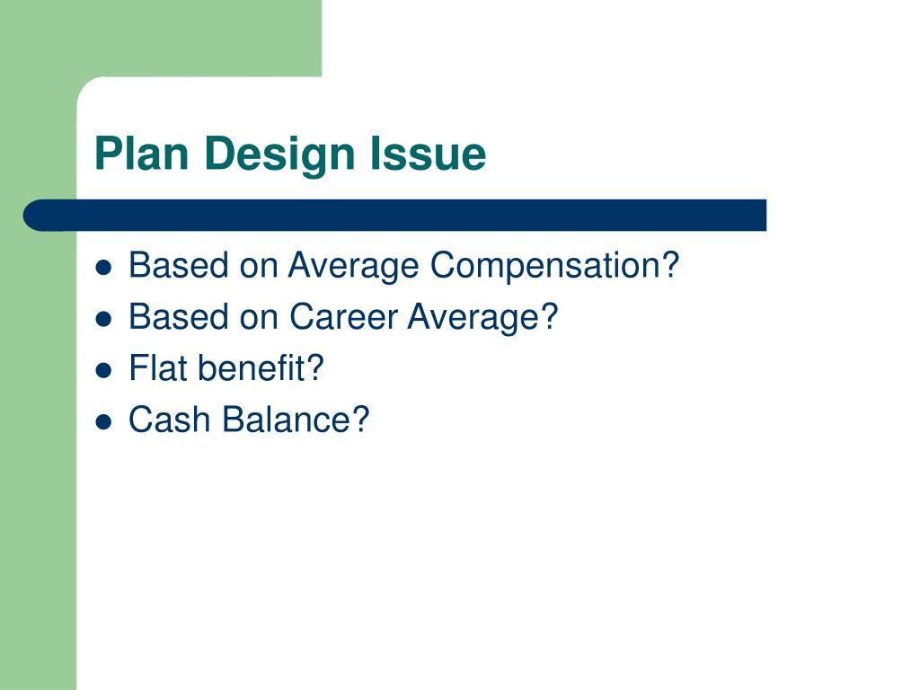 Plan Design Issue