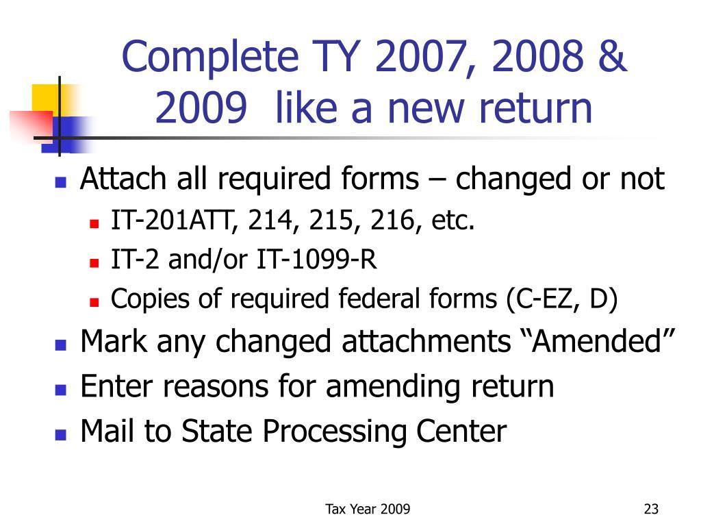 Complete TY 2007, 2008 & 2009  like a new return