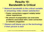 results 10 bandwidth is critical