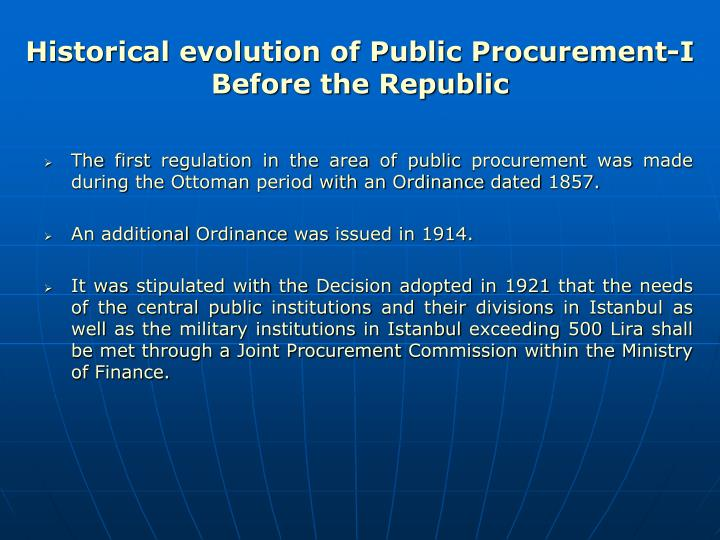 Historical evolution of public procurement i before the republic