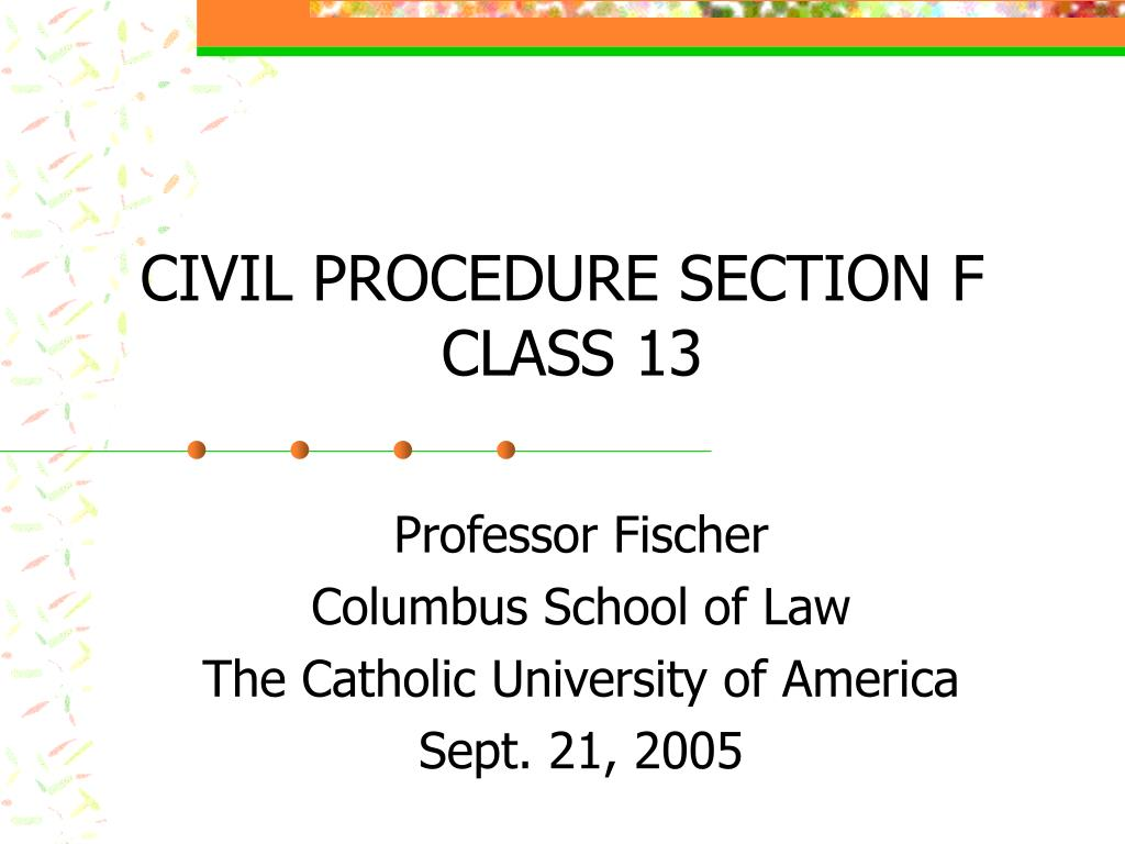civil procedure section f class 13 l.