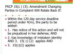 frcp 15 c 3 amendment changing parties in complaint will relate back if