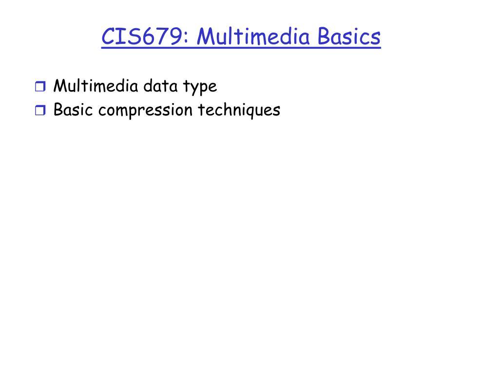 cis679 multimedia basics l.