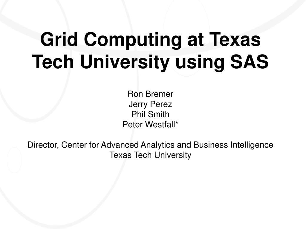 grid computing at texas tech university using sas l.