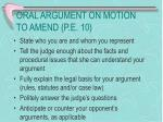 oral argument on motion to amend p e 10