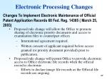 electronic processing changes49