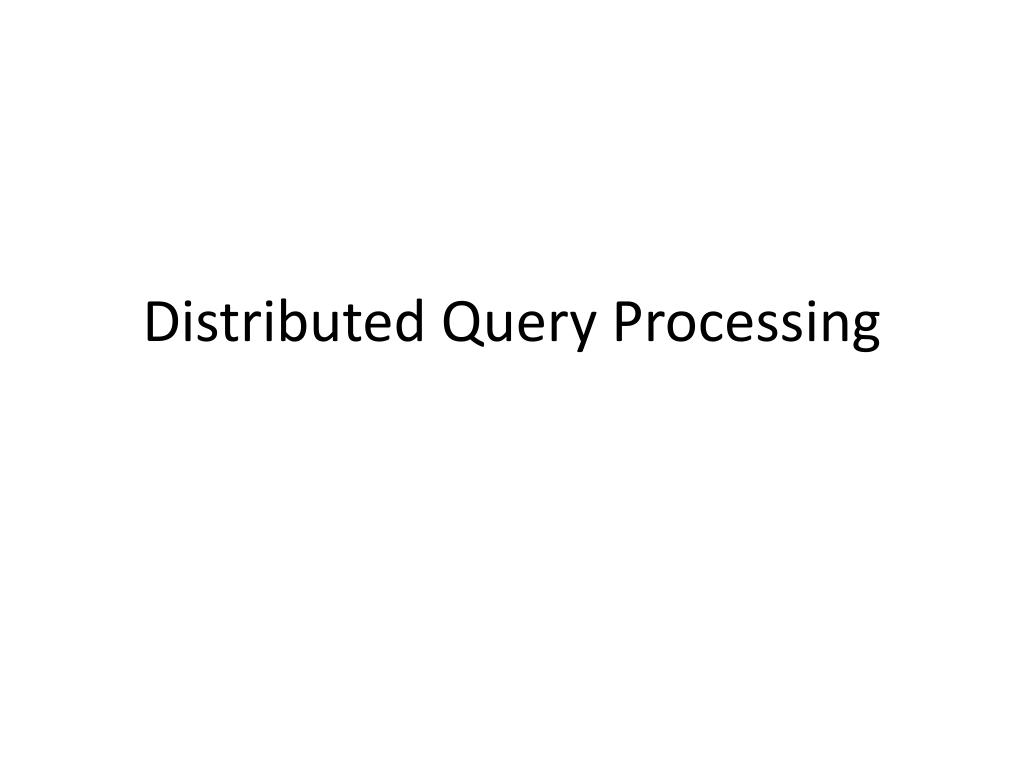 distributed query processing l.