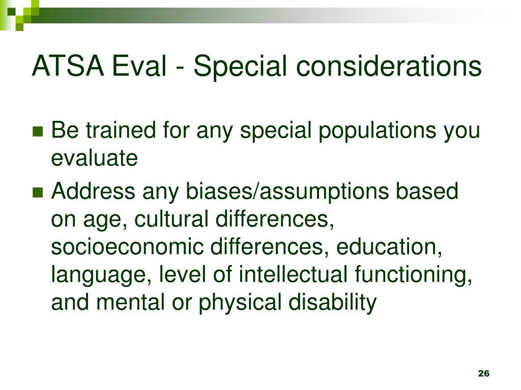 ATSA Eval - Special considerations