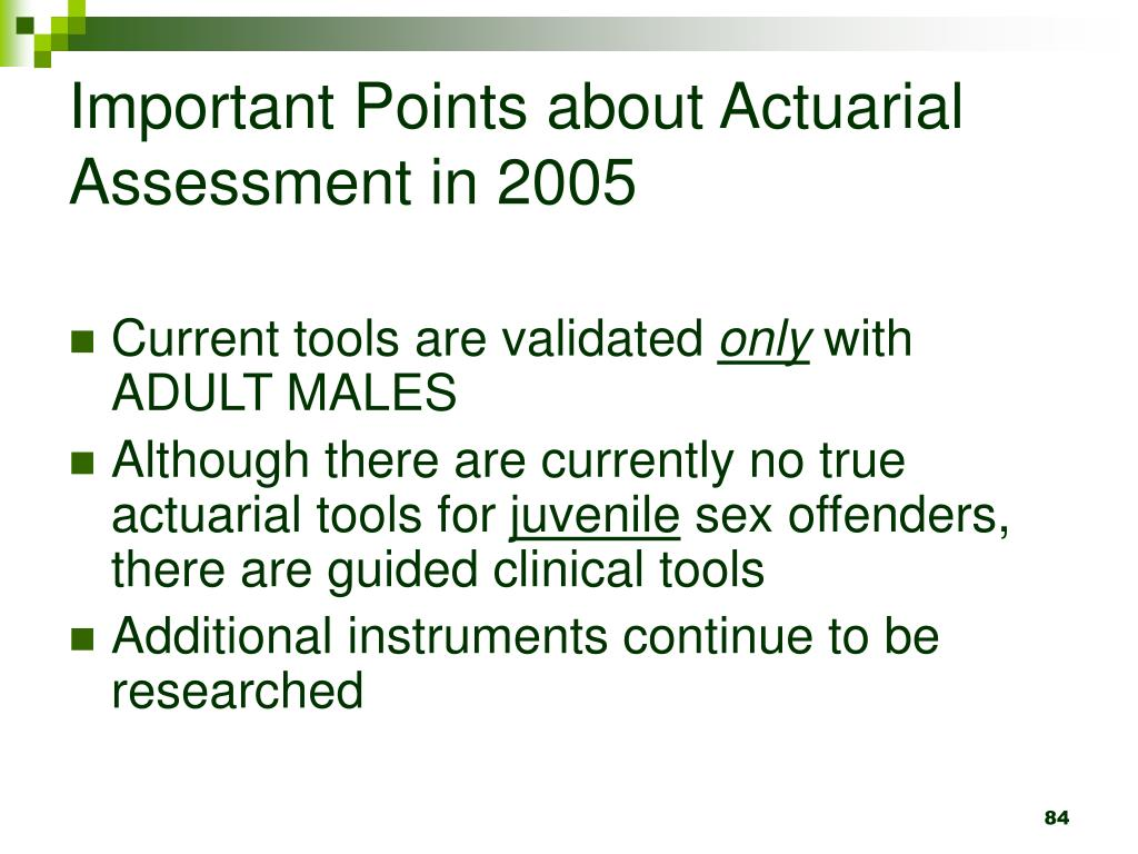 Important Points about Actuarial Assessment in 2005