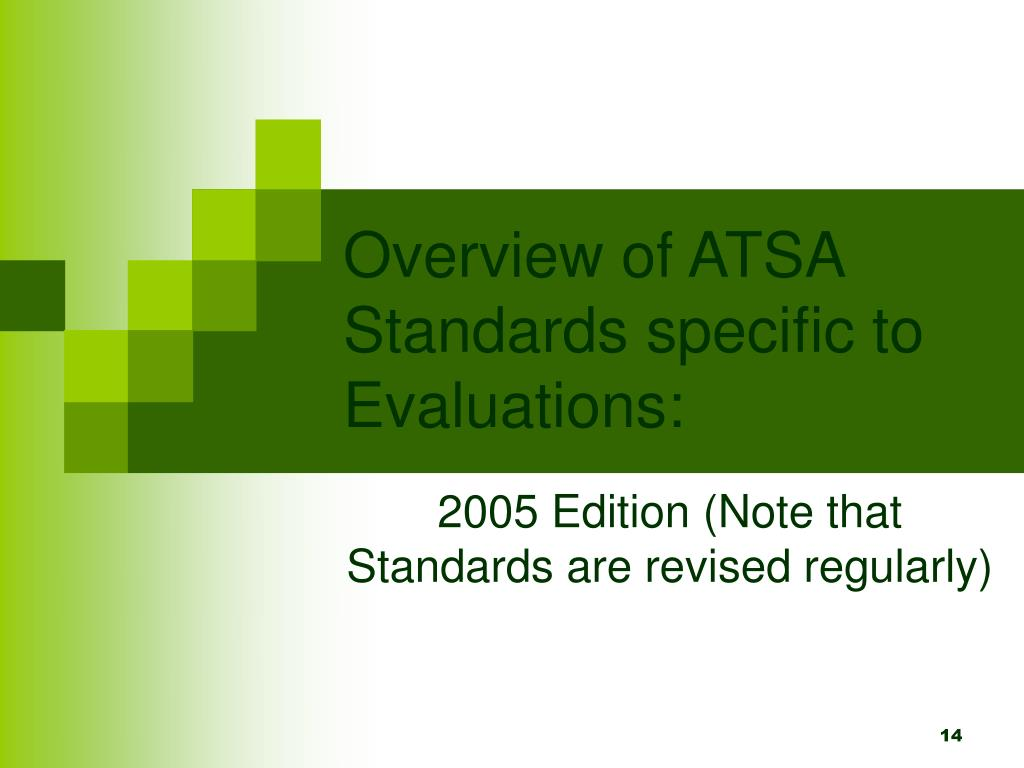 Overview of ATSA Standards specific to Evaluations: