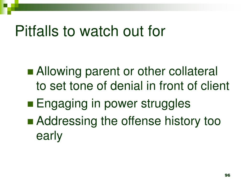 Pitfalls to watch out for