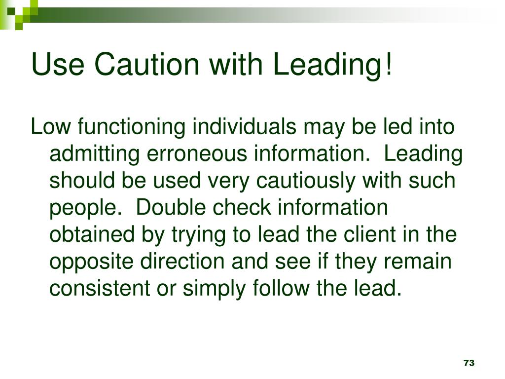 Use Caution with Leading!