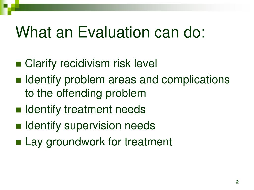 What an Evaluation can do: