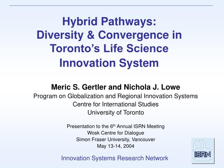 hybrid pathways diversity convergence in toronto s life science innovation system n.