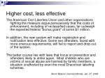 higher cost less effective