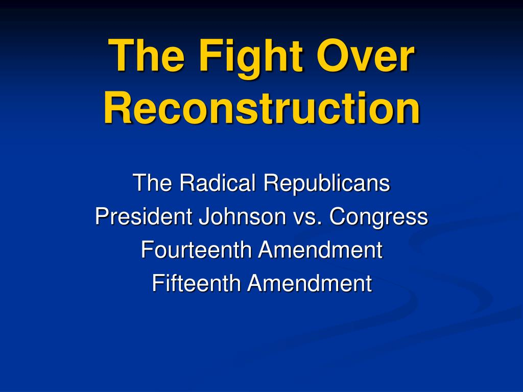 the fight over reconstruction l.