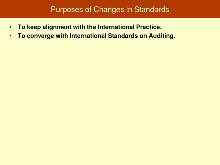 Purposes of changes in standards