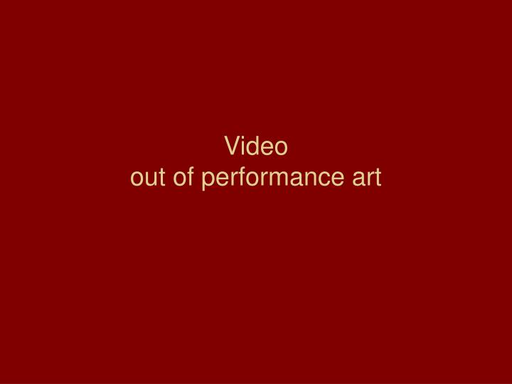 video out of performance art n.