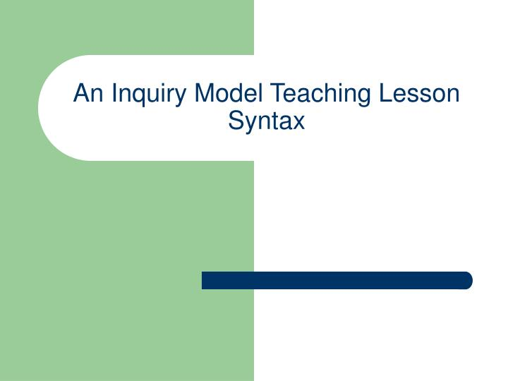 An Inquiry Model Teaching Lesson Syntax