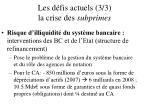 les d fis actuels 3 3 la crise des subprimes13