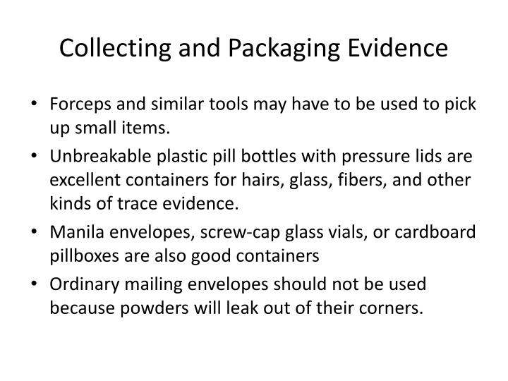 Collecting and Packaging Evidence