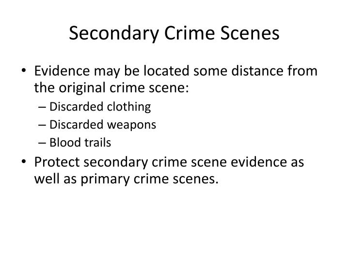 Secondary Crime Scenes