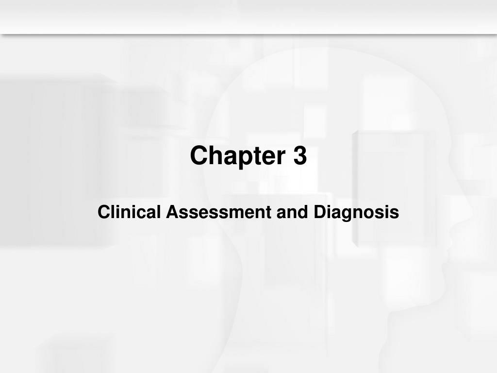 chapter 3 clinical assessment and diagnosis l.