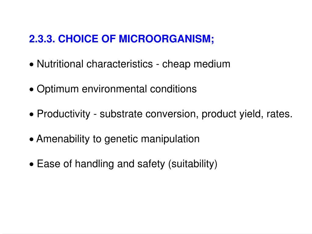 2.3.3. CHOICE OF MICROORGANISM;