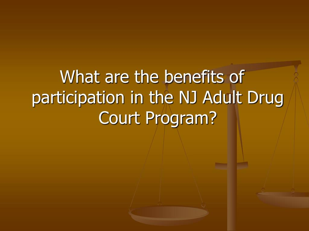 What are the benefits of participation in the NJ Adult Drug Court Program?