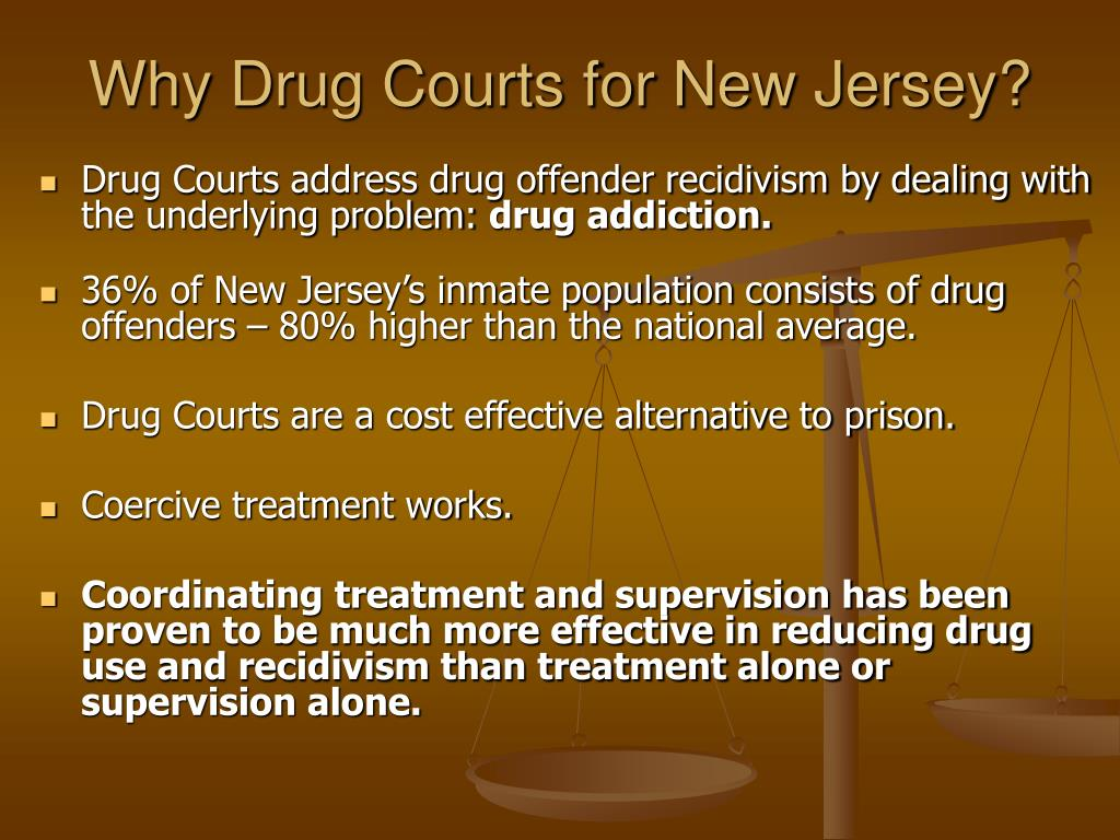 Why Drug Courts for New Jersey?
