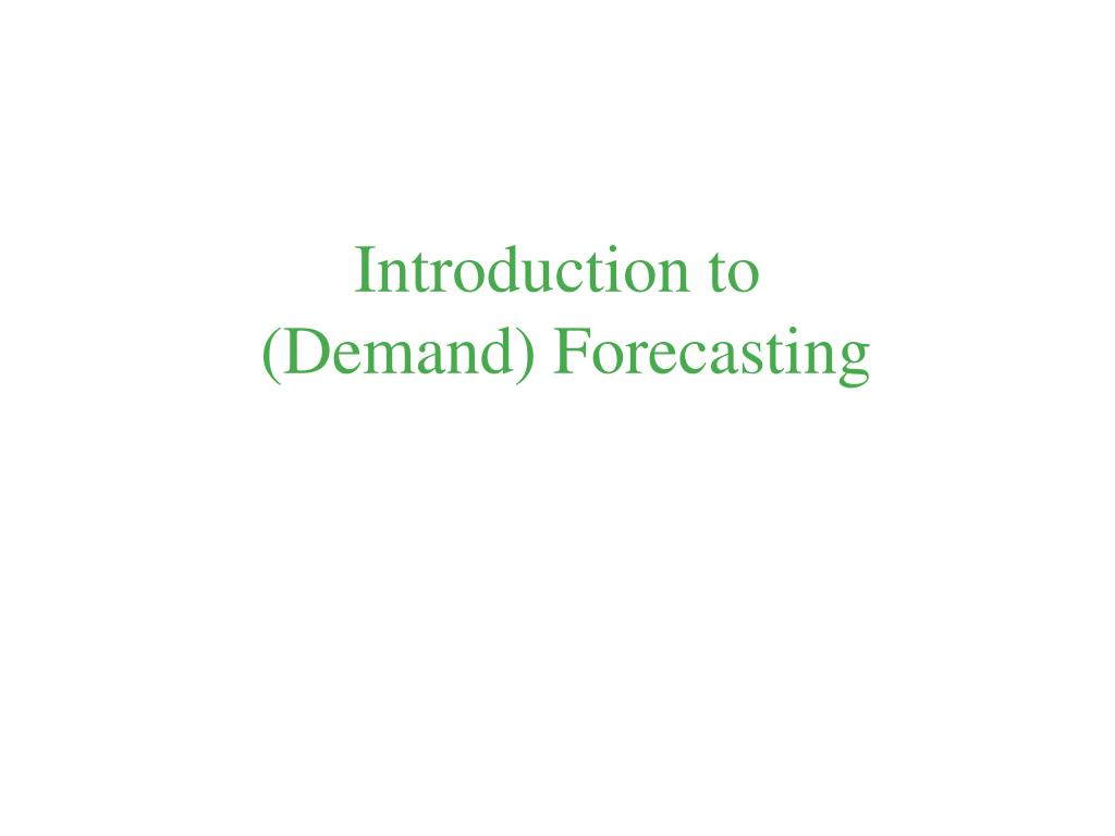 introduction to demand forecasting l.