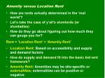 amenity versus location rent