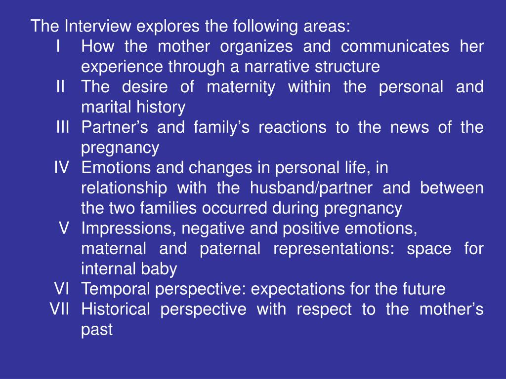 The Interview explores the following areas: