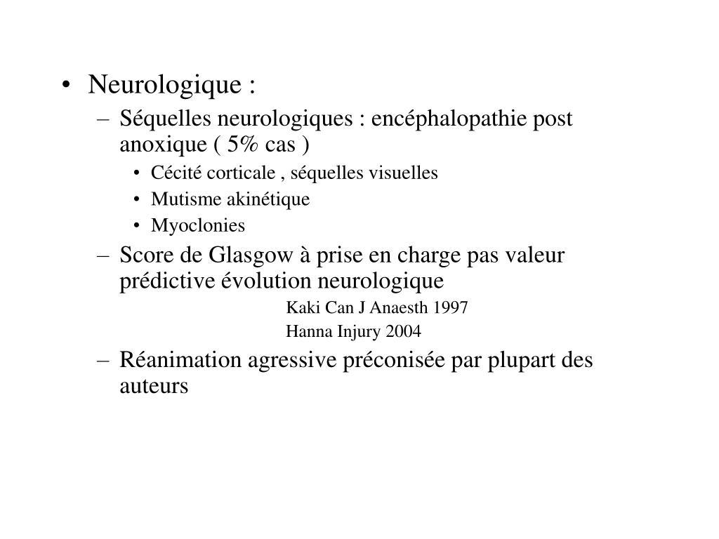Neurologique :