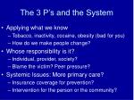 the 3 p s and the system