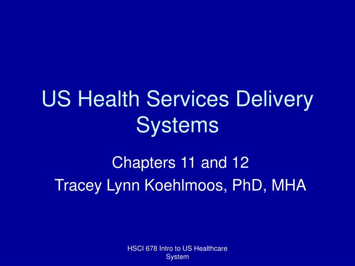 us health services delivery systems n.