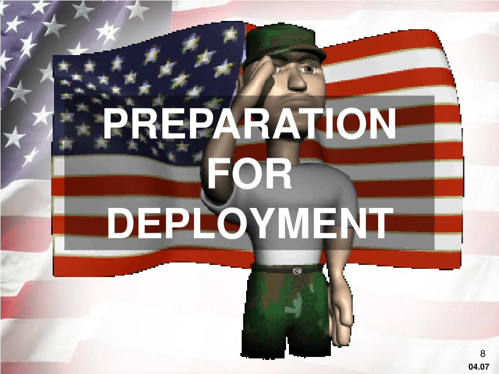 PREPARATION FOR DEPLOYMENT