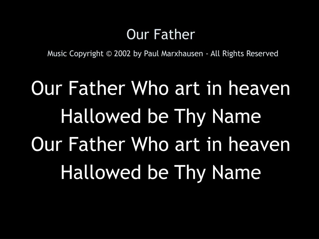 our father music copyright 2002 by paul marxhausen all rights reserved l.