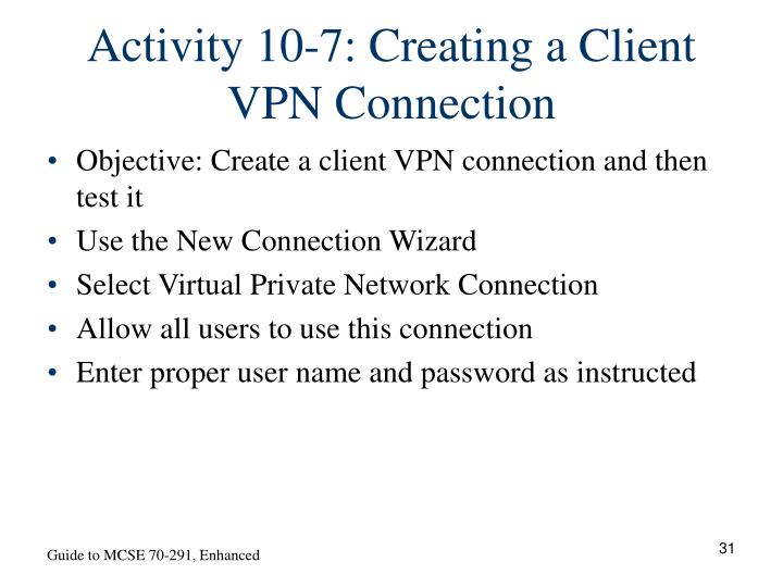 Activity 10-7: Creating a Client VPN Connection