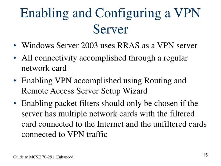 Enabling and Configuring a VPN Server