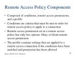 remote access policy components