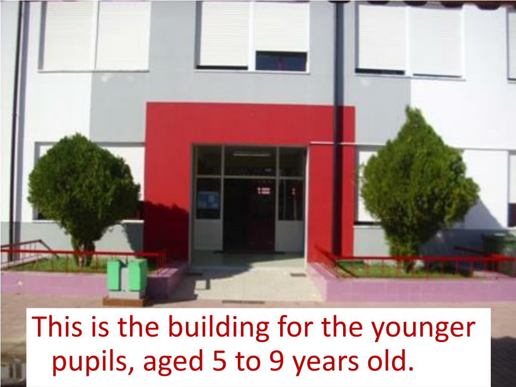 This is the building for the younger pupils, aged 5 to 9 years old.