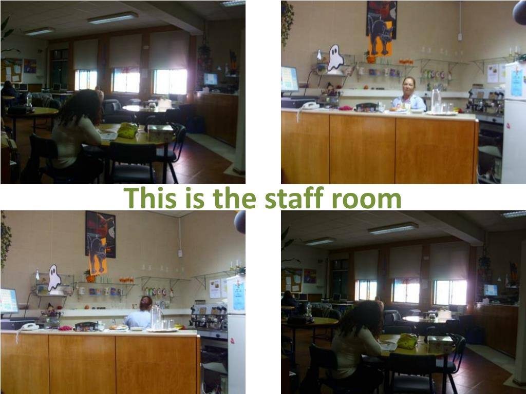 This is the staff room