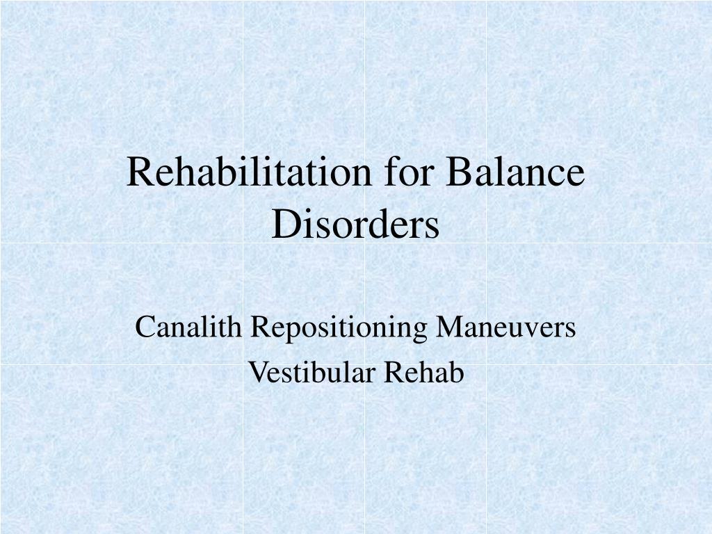 rehabilitation for balance disorders l.