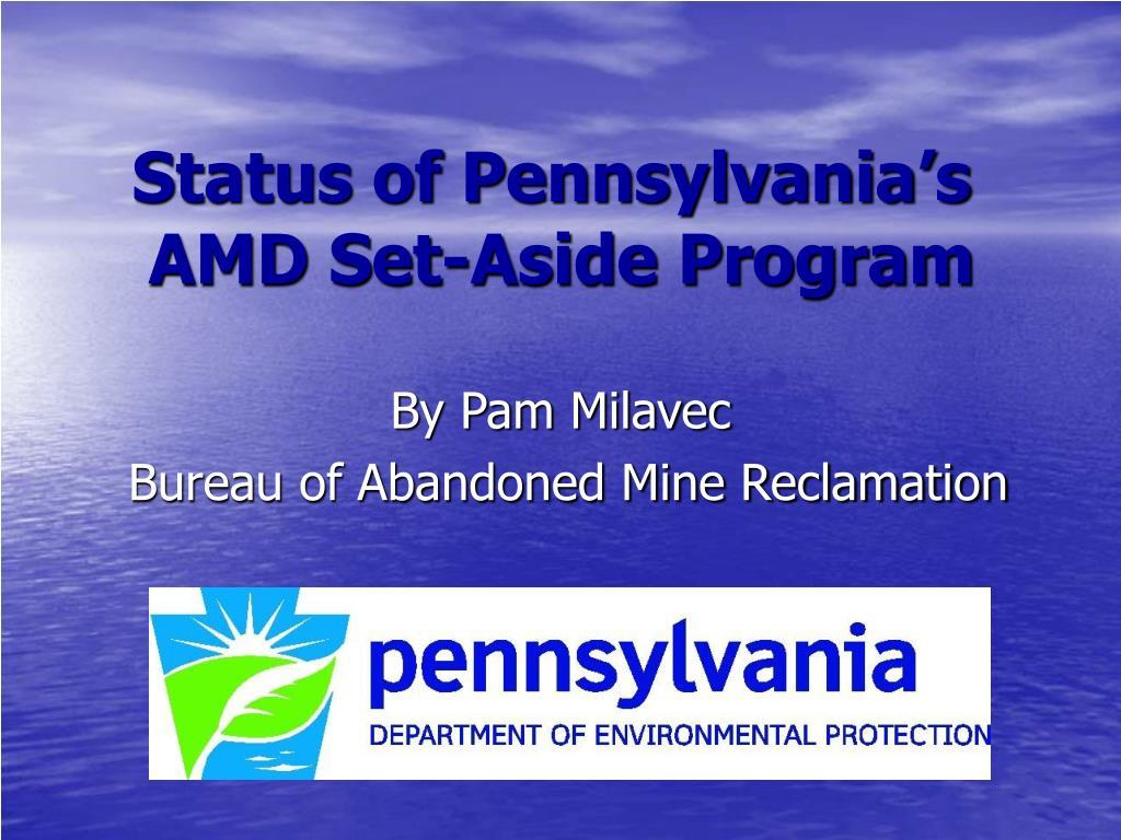 status of pennsylvania s amd set aside program l.