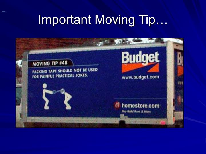 Important moving tip