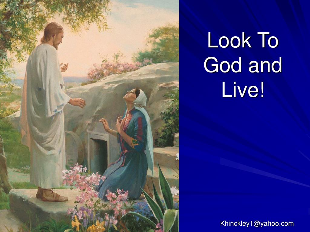 Look To God and Live!