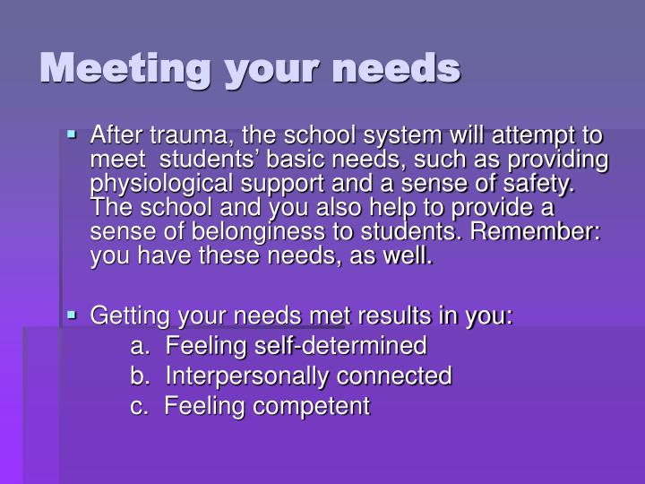 Meeting your needs
