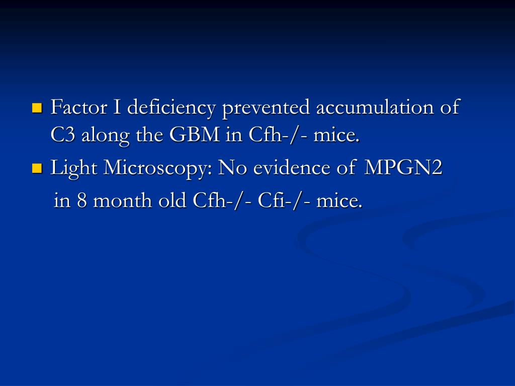 Factor I deficiency prevented accumulation of C3 along the GBM in Cfh-/- mice.